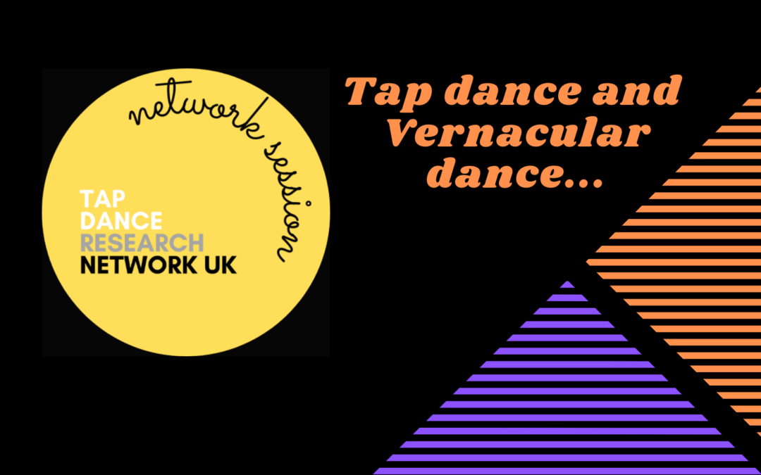 Network Session May 2021: Tap Dance and Vernacular Dance