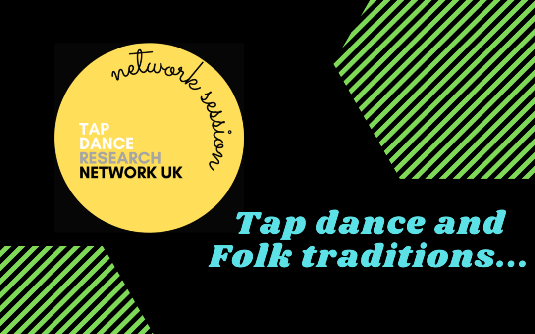 Network Session April 2021: Tap Dance and Folk Tradition