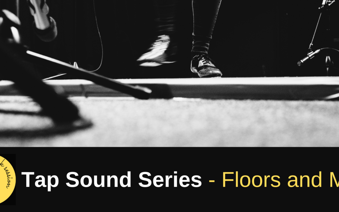 Network Session July 2021: Tap Sound Series – Floors and Mics