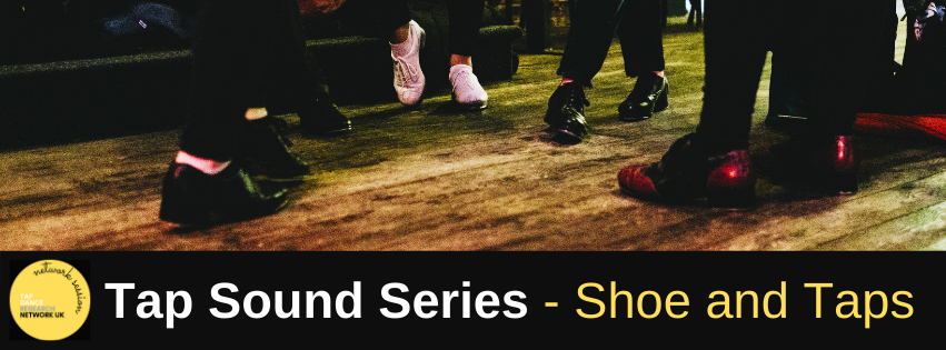 Network Session August 2021: Tap Sound Series – Shoes and Taps