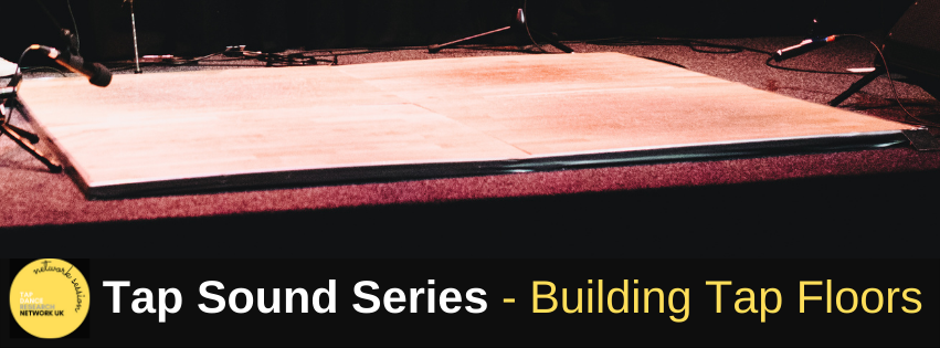 Network Session September 2021: Tap Sounds Series – Building Tap Floors